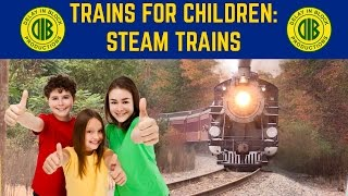 Trains For Children: Big Steam Trains!