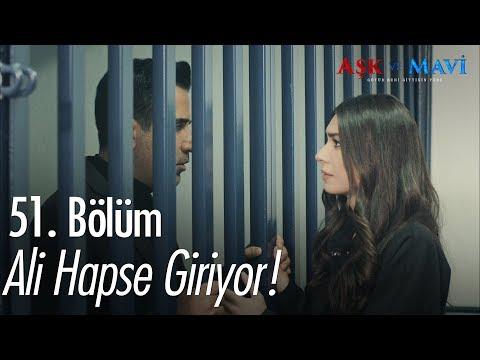Ali hapse giriyor - Aşk ve Mavi 51. Bölüm