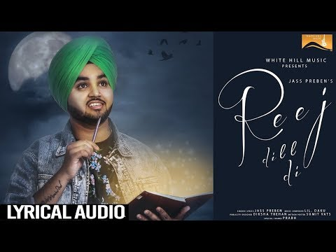Reej Dil Di (Lyrical Audio) Jass Preben - Latest Punjabi Songs 2017 - White Hill Music