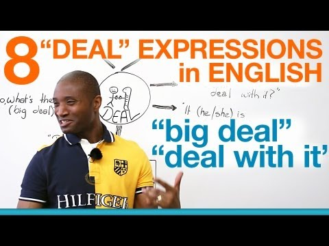 """Speaking English – DEAL expressions – """"big deal"""", """"deal with it""""…"""