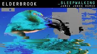 Elderbrook Sleepwalking Jamie Jones Remix