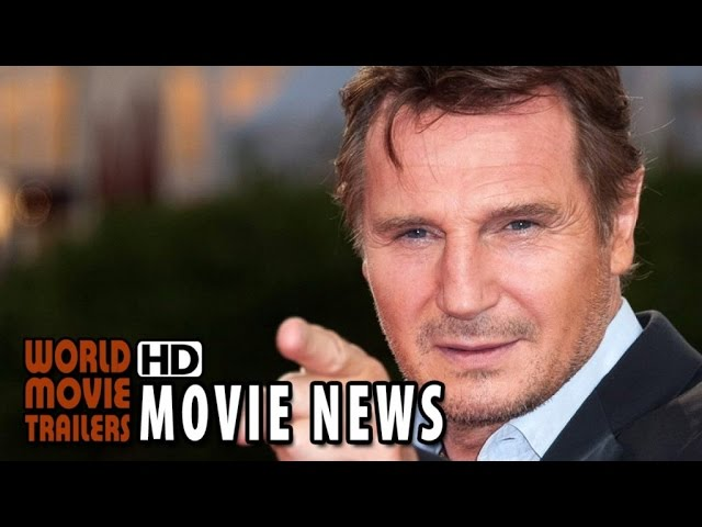 Movie News: Liam Neeson to star in new action-thriller! (2015) HD