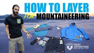 How To Layer For Mountaineering Trips