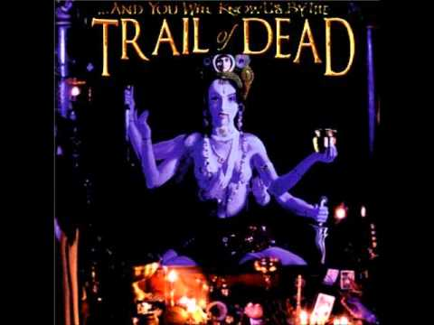 Trail Of Dead - And You Will Know Us By The Clair De Lune