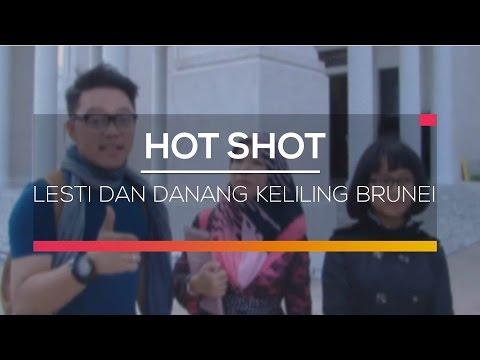 Lesti dan Danang Keliling Brunei - Hot Shot 21/02/16