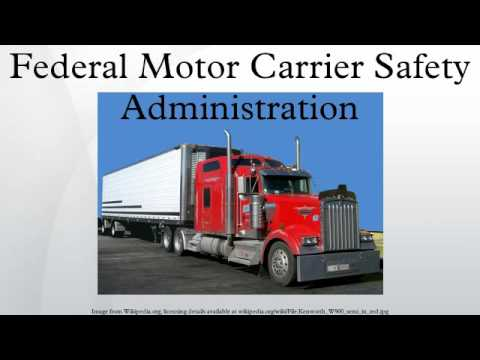 Federal motor carrier safety administration for Federal motor carrier safety regulations