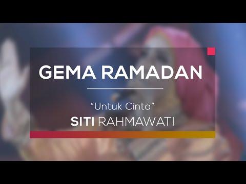 Download Siti Rahmawati - Untuk Cinta Gema Ramadan Mp4 baru