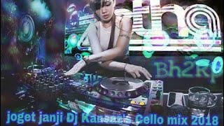 JOGET JANJI DJ KANSAZ CELLO 2018