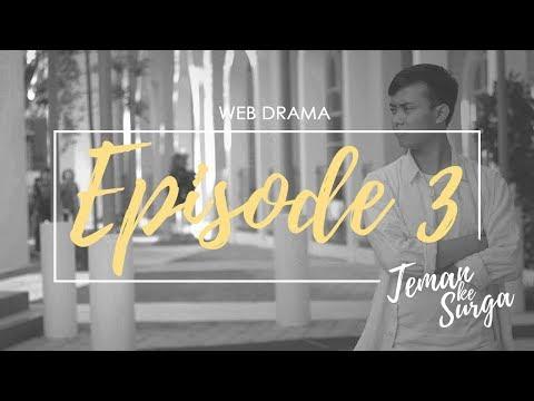 TEMAN KE SURGA - Episode 3 (Web Drama)