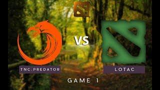 TNC Predator vs Team Lotac | Bo3 | The Kuala Lumpur Major Southeast Asia Qualifier | Game 1
