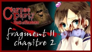 [Fragment 11] La Marque arrive à maturation. | Corpse Party : Book of Shadows