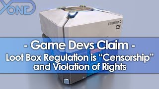 """Game Devs Claim Loot Box Regulation is """"Censorship"""" and Violation of Rights"""