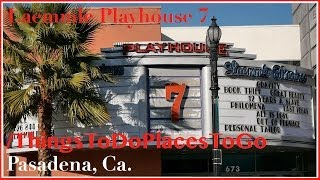 Laemmle Pasadena Playhouse 7 Movie Theater w/ Showtimes / Tickets Info | Things To Do in Pasadena