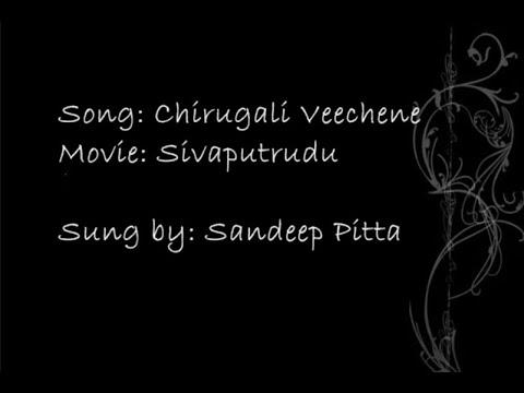 Chirugali Veechene (Sivaputrudu) - Sandeep Pitta