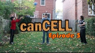 canCELL Episode 5