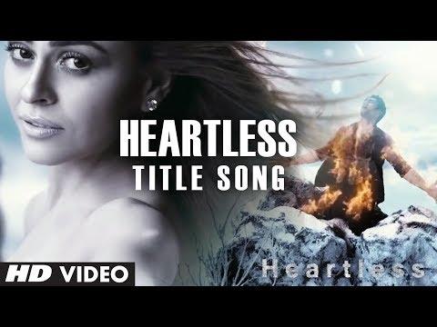 Heartless Title Video Song | Mohit Chauhan | Adhyayan Suman...