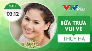 Bữa trưa vui vẻ cùng Thân Thúy Hà - 03/12/2014