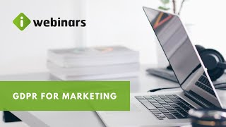 iWelcome Webinars | GDPR for Marketing: How to build trusted customer relationships