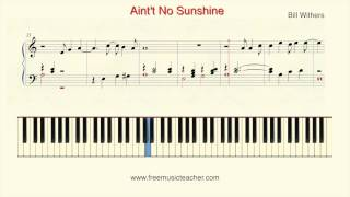 Bill Withers Aintt No Sunshine How To Play on Piano Tutorial with sheets