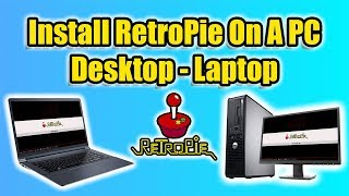 How To Install RetroPie On A PC - Desktop Or Laptop Old Or New