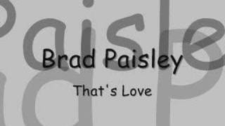 Watch Brad Paisley Thats Love video
