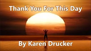 Thank You For This Day By Karen Drucker
