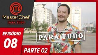 MASTERCHEF PARA TUDO (14/05/2019) | PARTE 2 | EP 08