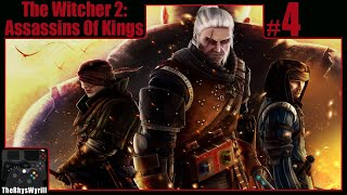 The Witcher 2: Assassins Of Kings Playthrough | Part 4