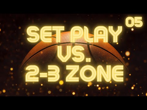 Set Play vs. 2-3 Zone Defense