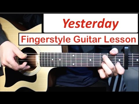 The Beatles - Yesterday | Fingerstyle Guitar Lesson (Tutorial) How To Play Fingerstyle Guitar