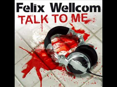 Felix Wellcom - Talk to Me (Radio Edit)