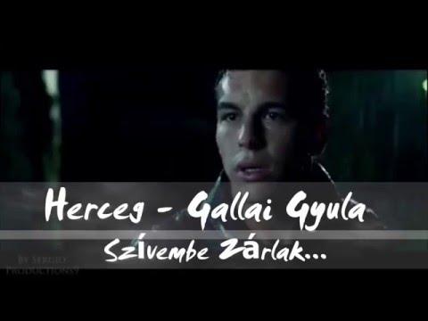 Herceg x Gallai Gyula - Szívembe Zárlak (Official Music Video) 2016 #1
