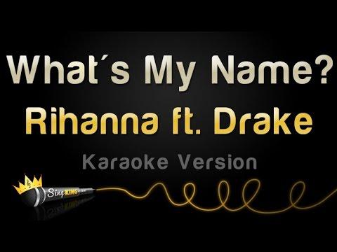 Rihanna, Drake - What's My Name? (Karaoke Version)