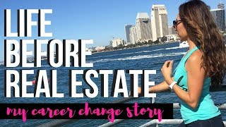 Life Before Real Estate: My Career Change Story