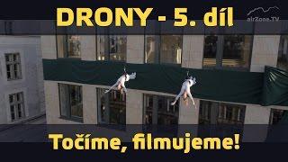 Drony 5/6 – Fotíme, filmujeme! (www.airzone.tv)