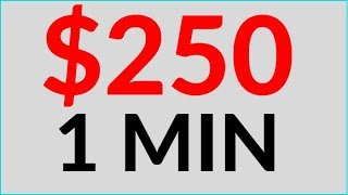 Earn $250 in 1 Min for FREE NOW! (Make Money Online)