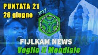 FIJLKAM NEWS 21 - VOGLIO IL MONDIALE
