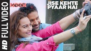 Jise Kehte Pyaar Hai  Full Video Song | Noor |  Sonakshi Sinha | Amaal Mallik | Sukriti Kakar