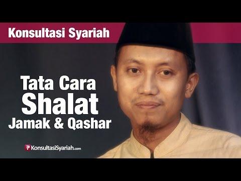Konsultasi Syariah: Cara Shalat Jamak dan Qashar - Ustadz Ammi Nur Baits