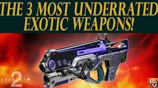 Destiny 2: The 3 Most Underrated Exotic Weapons In The Game! (Great Exotics No One Uses)