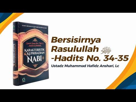 Bersisirnya Rasulullah ﷺ - Hadits No. 34-35 - Ustadz Muhammad Hafizh Anshari
