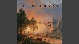 The Oregon Trail Song
