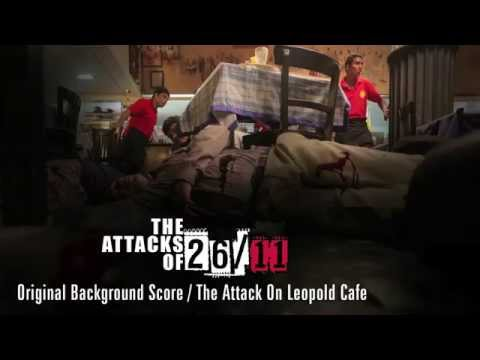 The Attacks Of 26/11 - Original Background Score - The Attack On Leopold Cafe