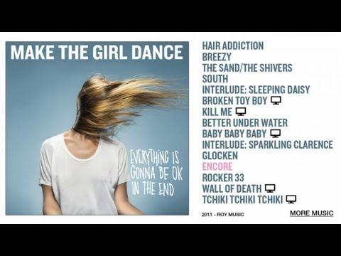 Make The Girl Dance - Encore video