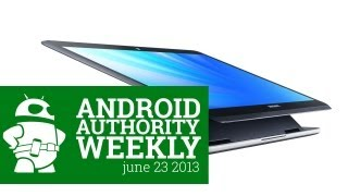 Ativ Q, Galaxy NX, HTC Butterfly s, Huawei Ascend P6 - Android Authority Weekly