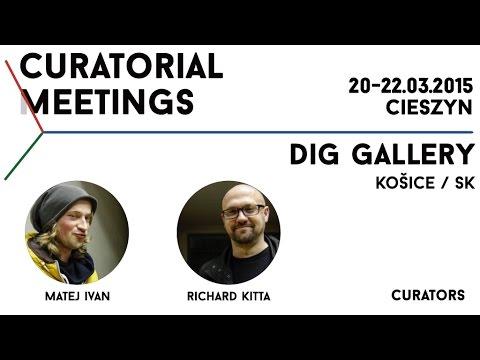 Curatorial Meetings / DIG gallery 22 // SK