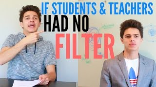 If Students & Teachers Had No Filter | Brent Rivera