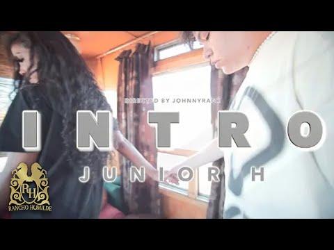 Junior H - Intro [Official Video]