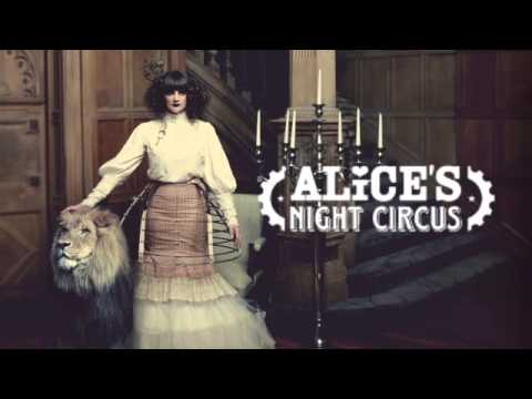 Alice S Night Circus Curious World