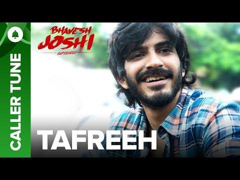 "Set ""Tafreeh"" song as your caller tune | Bhavesh Joshi Superhero"
